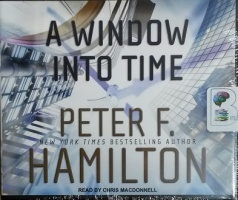 A Window into Time written by Peter F. Hamilton performed by Chris MacDonnell on CD (Unabridged)