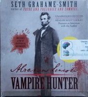 Abraham Lincoln - Vampire Hunter written by Seth Grahame-Smith performed by Scott Holst on CD (Unabridged)