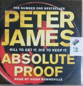 Absolute Proof written by Peter James performed by Hugh Bonneville on CD (Unabridged)