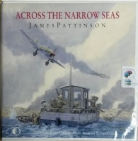 Across the Narrow Seas written by James Pattinson performed by Terry Wale on CD (Unabridged)