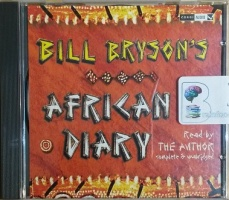African Diary written by Bill Bryson performed by Bill Bryson on CD (Unabridged)