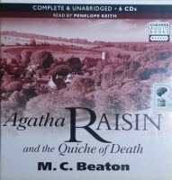 Agatha Raisin and the Quiche of Death written by M.C. Beaton performed by Penelope Keith on CD (Unabridged)