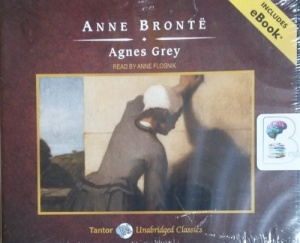 Agnes Grey written by Anne Bronte performed by Anne Flosnik on CD (Unabridged)