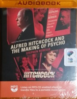 Alfred Hitchcock and the Making of Psycho written by Stephen Rebello performed by Paul Michael Garcia on MP3 CD (Unabridged)