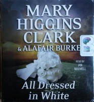 All Dressed in White written by Mary Higgins Clarke and Alafair Burke performed by Jan Maxwell on CD (Unabridged)