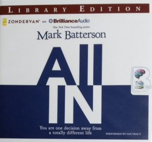 All In - You Are One Decision Away from a Totally Different Life written by Mark Batterson performed by Van Tracy on CD (Unabridged)