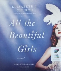 All The Beautiful Girls written by Elizabeth J. Church performed by Sarah Scott on CD (Unabridged)
