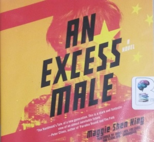 An Excess Male written by Maggie Shen King performed by James Chen, Tim Chiow and Elaine Kao on CD (Unabridged)
