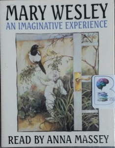 An Imaginative Experience written by Mary Wesley performed by Anna Massey on Cassette (Abridged)