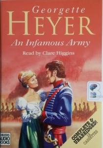 An Infamous Army written by Georgette Heyer performed by Clare Higgins on Cassette (Unabridged)