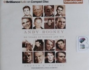 Andy Rooney - 60 years of Wisdom and Wit written by Andrew A. Rooney performed by J. Paul Guimont on CD (Unabridged)