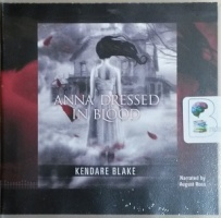 Anna Dressed in Blood written by Kendare Blake performed by August Ross on CD (Unabridged)