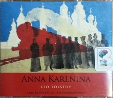 Anna Karenina written by Leo Tolstoy performed by BBC Full Cast Drama Team, Teresa Gallagher and Toby Stephens on CD (Abridged)