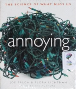 Annoying - The Science of What Bugs Us written by Joe Palca and Flora Lichtman performed by Joe Palca and Flora Lichtman on CD (Unabridged)