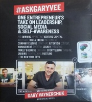 AskGaryVee - One Entrepreneur's Take on Leadership, Social Media and Self-Awareness written by Gary Vaynerchuk performed by Gary Vaynerchuk on CD (Unabridged)