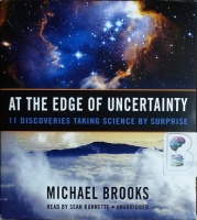 At The Edge of Uncertainty written by Michael Brooks performed by Sean Runnette on CD (Unabridged)