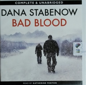 Bad Blood written by Dana Stabenow performed by Katherine Fenton on CD (Unabridged)