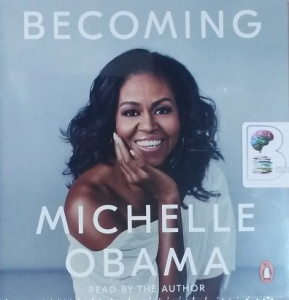 Becoming written by Michelle Obama performed by Michelle Obama on CD (Unabridged)