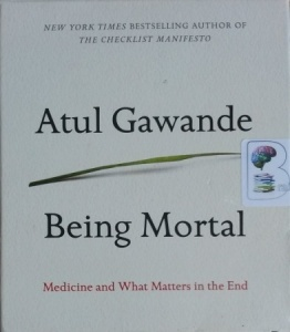 Being Mortal written by Atul Gawande performed by Robert Petkoff on CD (Unabridged)