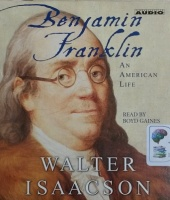 Benjamin Franklin written by Walter Isaacson performed by Boyd Gaines on CD (Abridged)