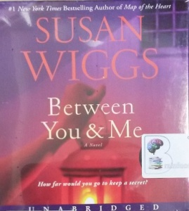 Between You and Me written by Susan Wiggs performed by Tanya Eby and Adam Verner on CD (Unabridged)