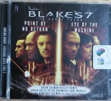 Blakes's 7 - The Early Years - Point of No Return and Eye of The Machine written by James Swallow and Ben Aaronovitch performed by Colin Salmon, Keeley Hawes, Craig Kelly and Geoffrey Palmer on CD (Abridged)