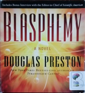 Blasphemy written by Douglas Preston performed by Scott Sowers on CD (Unabridged)