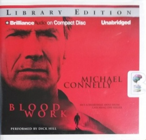 Blood Work written by Michael Connelly performed by Dick Hill on CD (Unabridged)