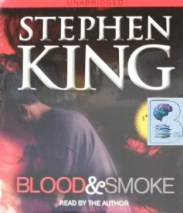 Blood and Smoke written by Stephen King performed by Stephen King on CD (Unabridged)