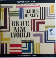 Brave New World written by Aldous Huxley performed by Michael York on CD (Unabridged)