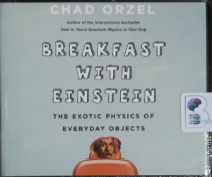Breakfast with Einstein written by Chad Orzel performed by Jonathan Todd Ross on CD (Unabridged)