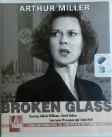 Broken Glass written by Arthur Miller performed by JoBeth Williams, Linda Purl, Lawrence Pressman and David Dukes on CD (Abridged)