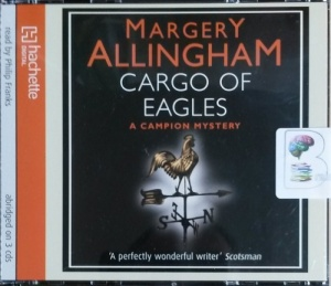 Cargo of Eagles written by Margery Allingham performed by Philip Franks on CD (Abridged)