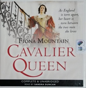 Cavalier Queen written by Fiona Mountain performed by Sandra Duncan on CD (Unabridged)