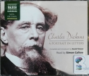 Charles Dickens a Portrait in Letters written by Charles Dickens and David Timson performed by David Timson and Simon Callow on CD (Unabridged)