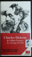 Charles Dickens and Other Essays written by George Orwell performed by Patrick Tull on Cassette (Unabridged)