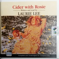 Cider with Rosie written by Laurie Lee performed by Laurie Lee on CD (Unabridged)