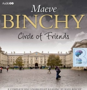 Circle of Friends written by Maeve Binchy performed by Kate Binchy on CD (Unabridged)