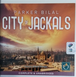 City of Jackels - Makana Mystery Book 5 written by Jamal Mahjoub writing as Parker Bilal performed by David Thorpe on CD (Unabridged)