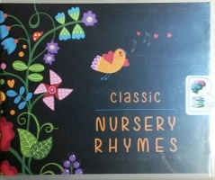 Classic Nursery Rhymes written by Various Historical Sources performed by Vanessa Maroney on CD (Unabridged)