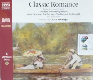 Classic Romance - Romantic Moments from Various Classic Books written by Various Famous Authors performed by Alex Jennings on CD (Abridged)