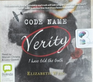Code Name Verity written by Elizabeth Wein performed by Morven Christie and Lucy Gaskell on CD (Unabridged)