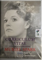 Curriculum Vitae written by Muriel Spark performed by Carole Boyd on Cassette (Unabridged)