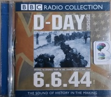 D-Day Despatches written by BBC Radio Archive performed by Robin Duff, Chester Wilmot, Colin Wills and Richard Dimbleby on CD (Abridged)