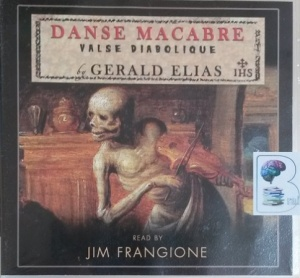 Danse Macabre - Valse Diabolique written by Gerald Elias performed by Jim Frangione on CD (Unabridged)
