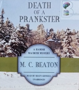 Death of a Prankster written by M.C. Beaton performed by Shaun Grindell on CD (Unabridged)