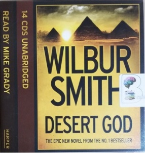 Desert God written by Wilbur Smith performed by Mike Grady on CD (Unabridged)