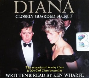 Diana - Closely Guarded Secret written by Ken Wharfe performed by Ken Wharfe on CD (Abridged)