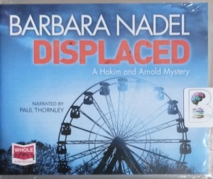 Displaced - A Hakim and Arnold Mystery written by Barbara Nadel performed by Paul Thornley on CD (Unabridged)