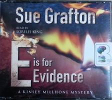 E is for Evidence written by Sue Grafton performed by Lorelei King on CD (Abridged)